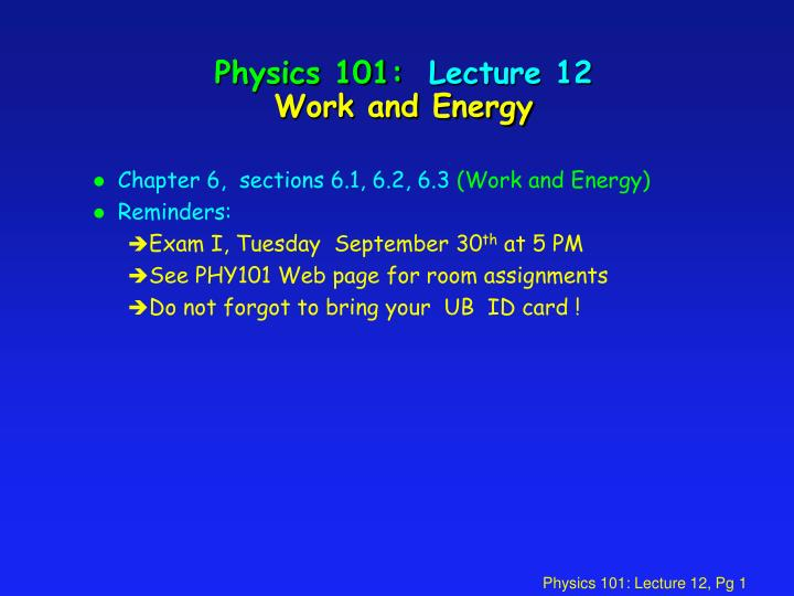 physics note on work and energy When you hear the word, work, what is the first thing you think of maybe sitting at a desk maybe plowing a field maybe working out work is a word.