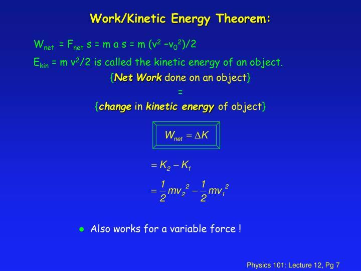 Work/Kinetic Energy Theorem: