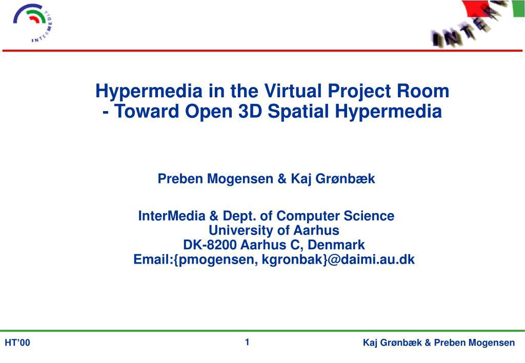 hypermedia in the virtual project room toward open 3d spatial hypermedia l.