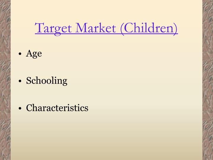 Target Market (Children)