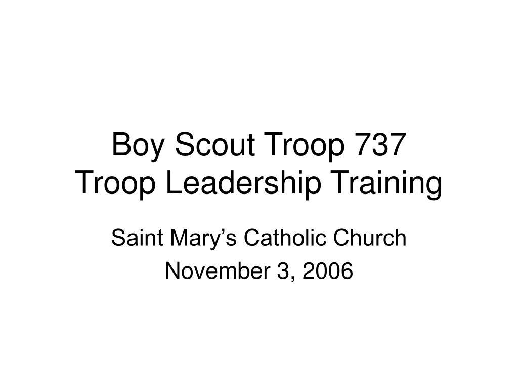 boy scout troop 737 troop leadership training l.