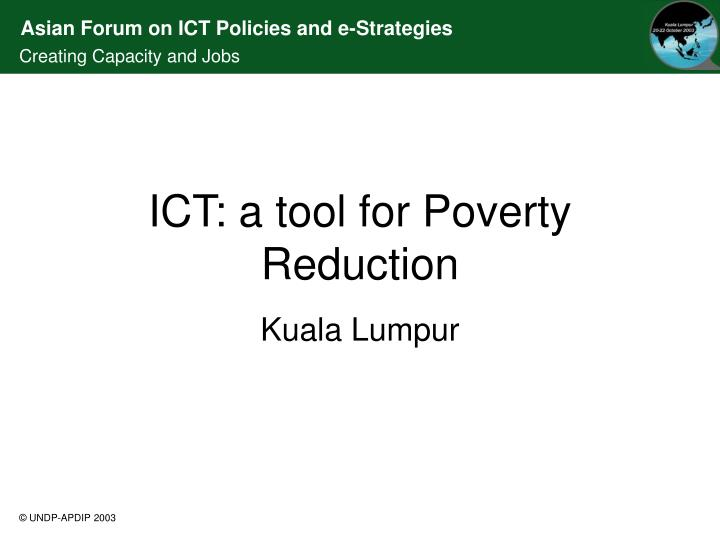 ICT: a tool for Poverty Reduction