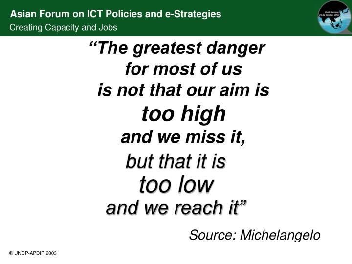 """""""The greatest danger"""