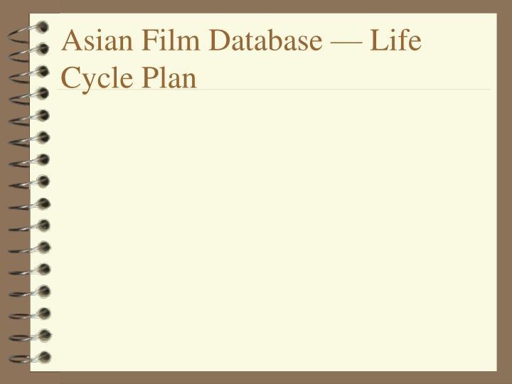 Asian Film Database — Life Cycle Plan
