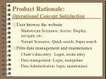 product rationale operational concept satisfaction