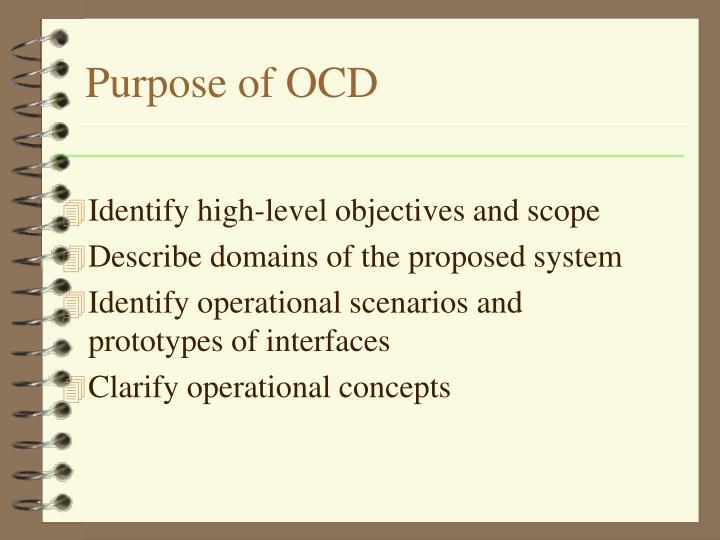 Purpose of OCD