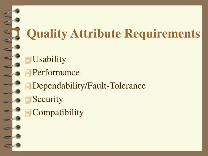 Quality Attribute Requirements