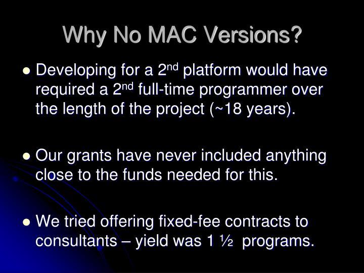 Why No MAC Versions?