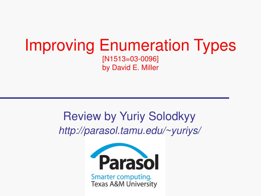 improving enumeration types n1513 03 0096 by david e miller l.