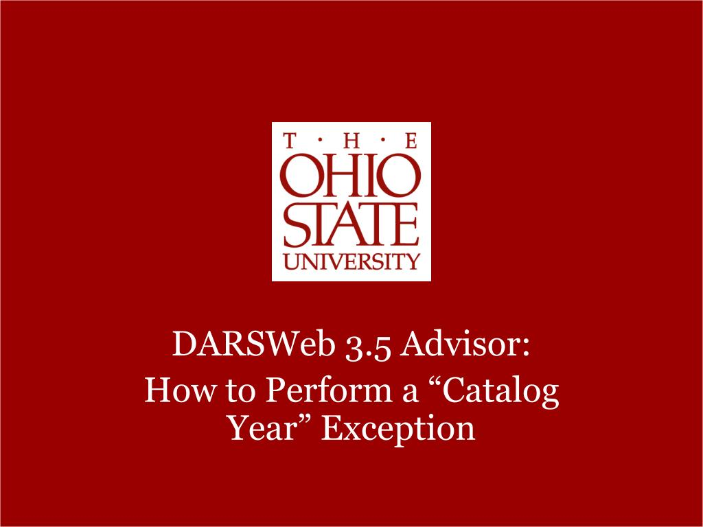 darsweb 3 5 advisor how to perform a catalog year exception l.