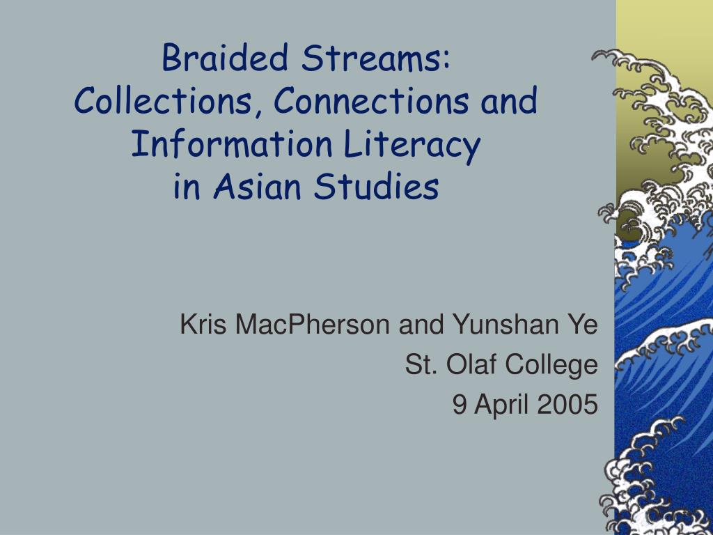 braided streams collections connections and information literacy in asian studies l.