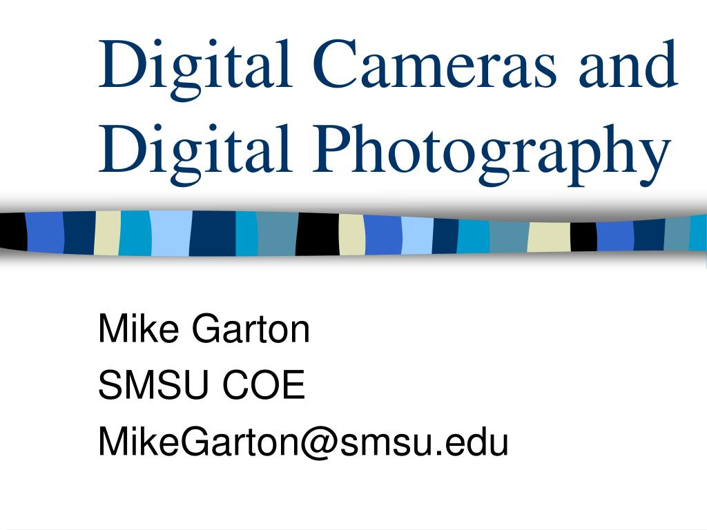 digital cameras and digital photography l.