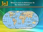 where is asia in reference to the united states