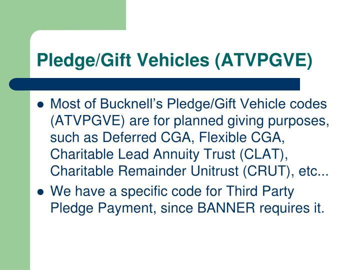 Pledge/Gift Vehicles (ATVPGVE)