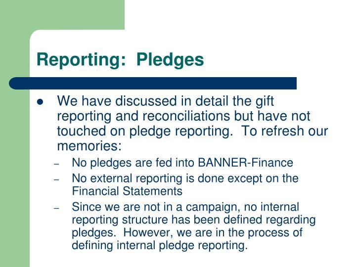 Reporting:  Pledges