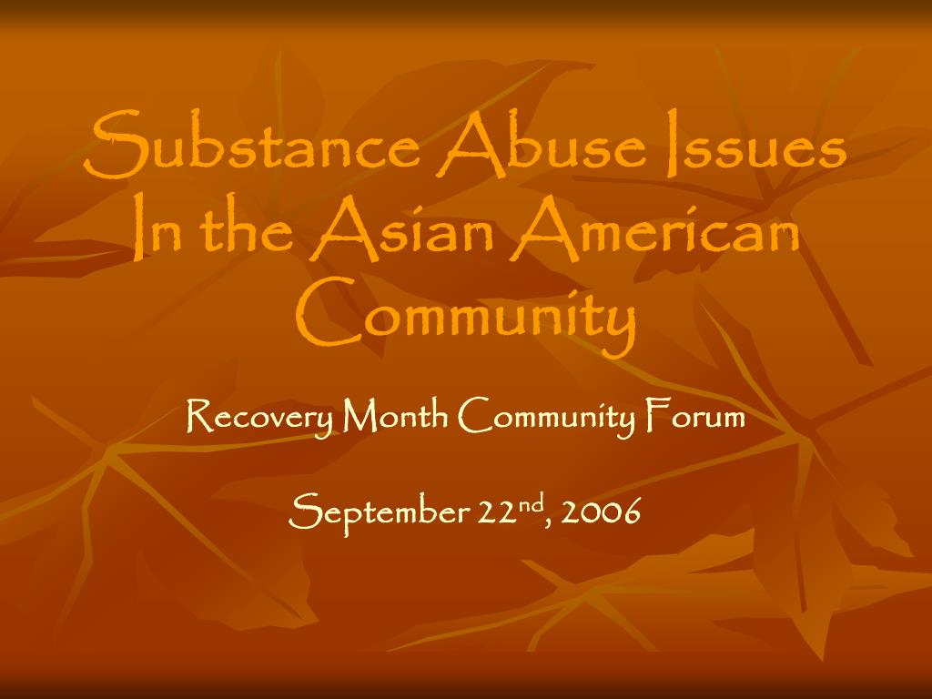 substance abuse issues in the asian american community l.