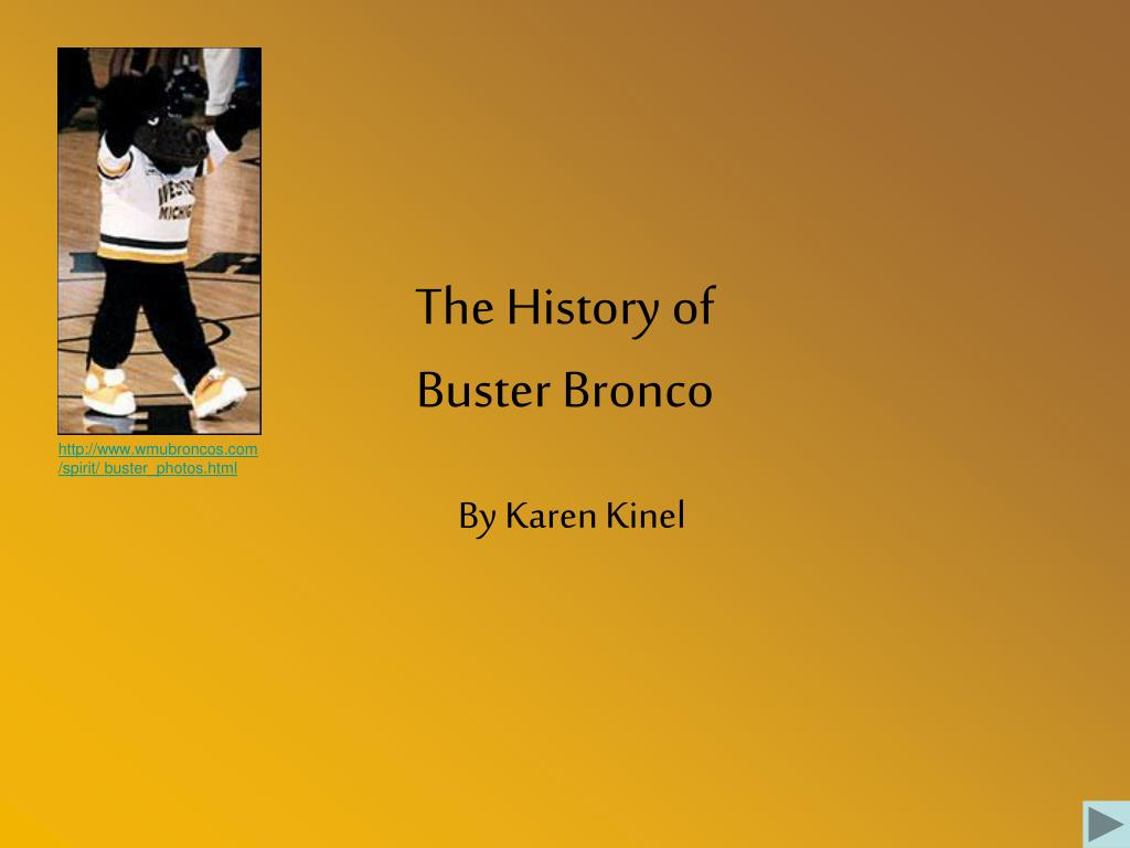 the history of buster bronco l.