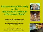 interseasonal public study at the natural history museum of barcelona spain