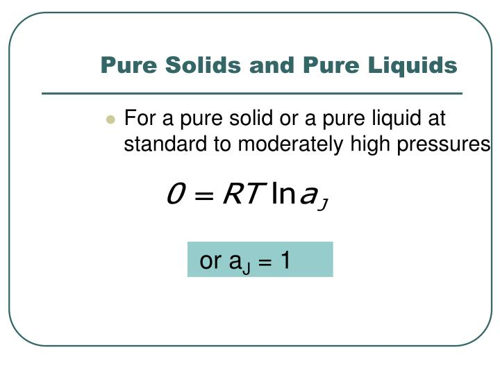 Pure Solids and Pure Liquids