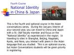 fourth course national identity in china japan