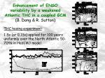 enhancement of enso variability by a weakened atlantic thc in a coupled gcm b dong r sutton