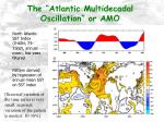 the atlantic multidecadal oscillation or amo