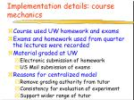 implementation details course mechanics