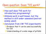 open question does tvi work