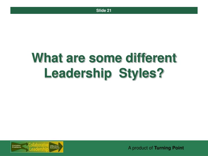 What are some different Leadership  Styles?