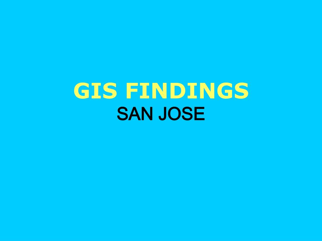 GIS FINDINGS