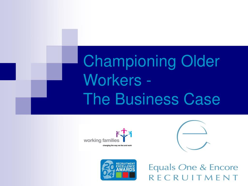 championing older workers the business case l.