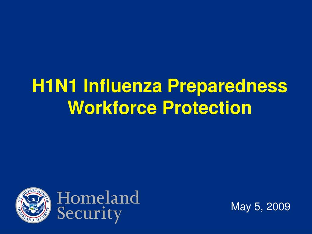h1n1 influenza preparedness workforce protection l.