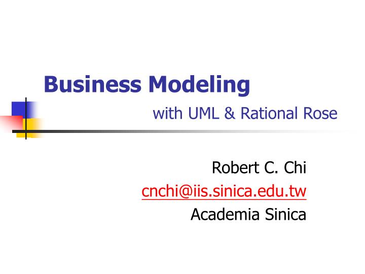 Business modeling with uml rational rose