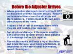 before the adjuster arrives