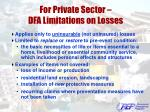 for private sector dfa limitations on losses