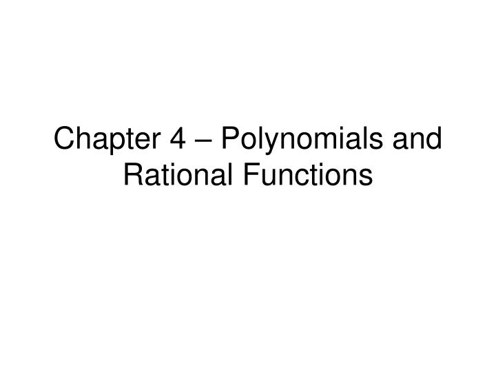 chapter 4 polynomials and rational functions n.