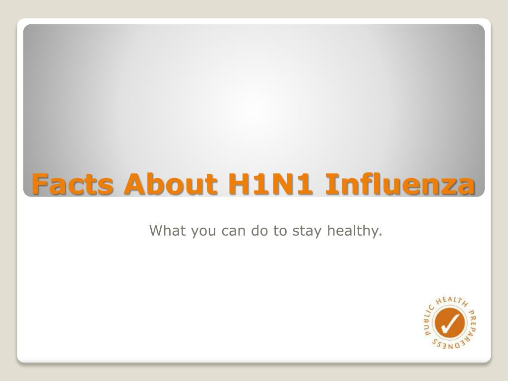 Facts About H1N1 Influenza