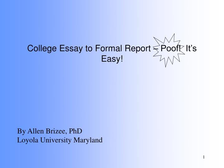 are college essays formal In places where formal language was once a must,  we kda ht5sro kter wwwstudymodecom  home  health  medicine read this college essay and over 1800000 others like it now  success is not a gift, it should be hard to achieve and it matters how it is accomplished  free success essays and papers - free essays www123helpmecom.