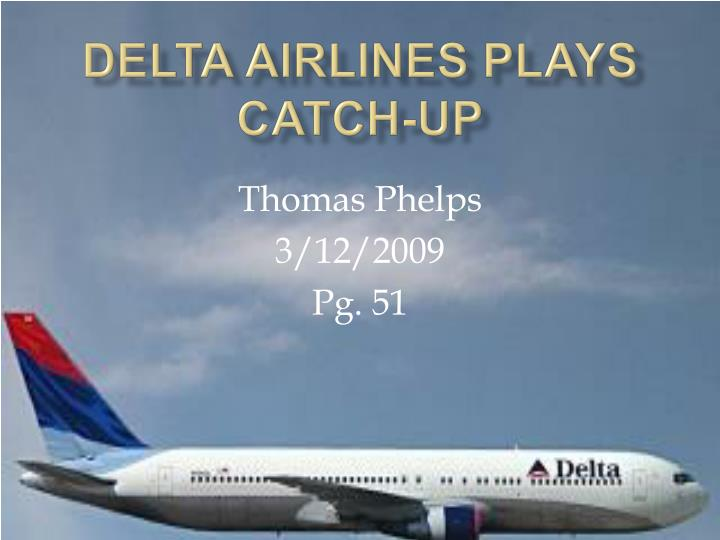 Delta airlines plays catch up