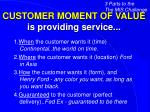 customer moment of value is providing service