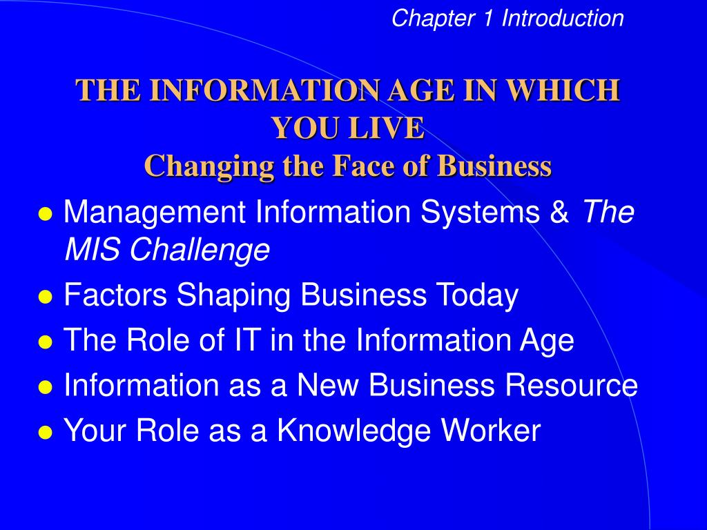 the information age in which you live changing the face of business l.