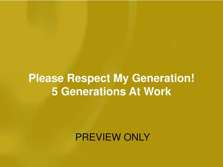 please respect my generation 5 generations at work n.