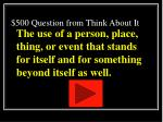 500 question from think about it