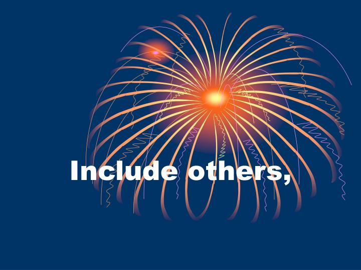 Include others,