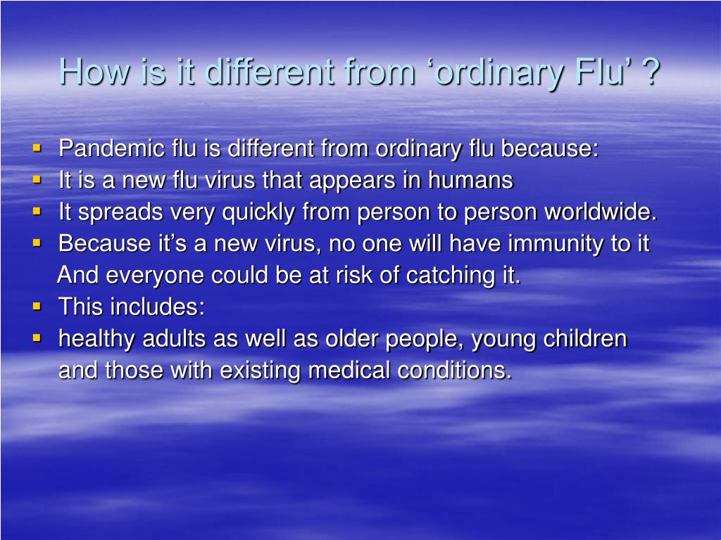 How is it different from 'ordinary Flu' ?