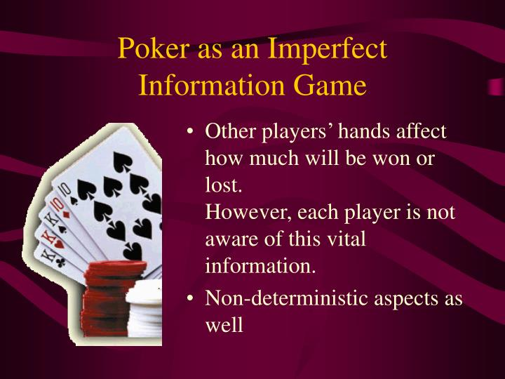 Poker as an Imperfect Information Game