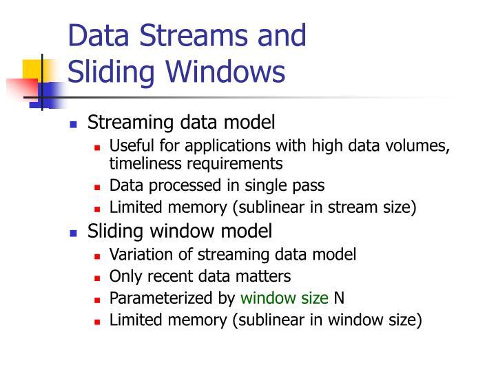 Data streams and sliding windows