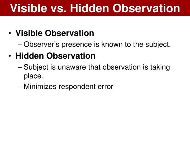 Visible vs. Hidden Observation