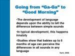 going from ga ga to good morning