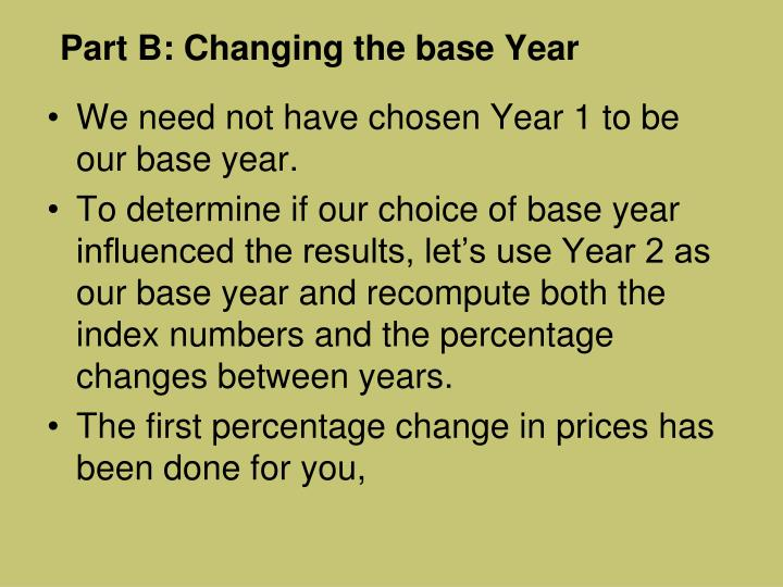 Part B: Changing the base Year